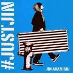 akanishijin_justjin_b