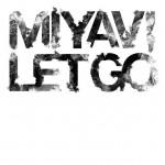 miyavi_letgo